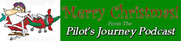 Merry Christmas from the Pilot's Journey Podcast